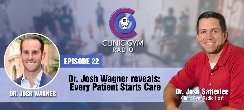 Dr. Josh Wagner reveals: Every Patient Starts Care