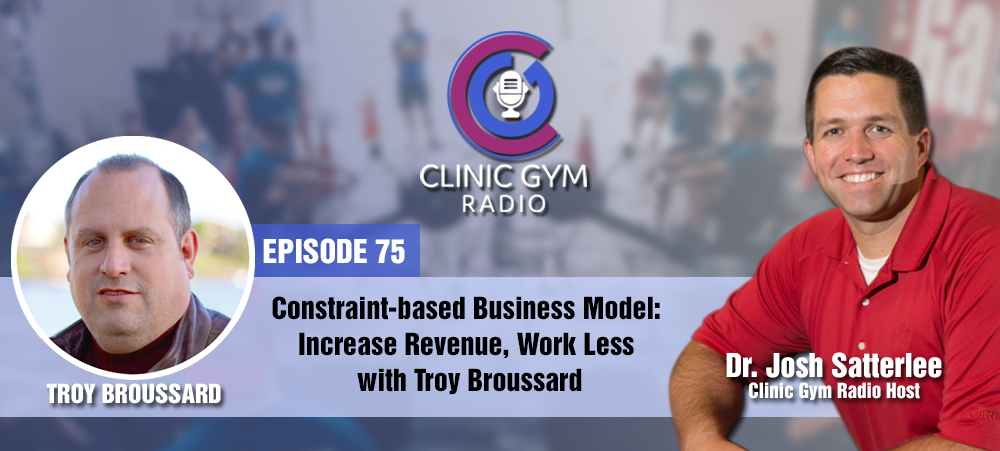 Image for Constraint-based Business Model: Increase Revenue, Work Less with Troy Broussard