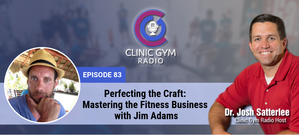 Image for Perfecting the Craft: Mastering the Fitness Business with Jim Adams
