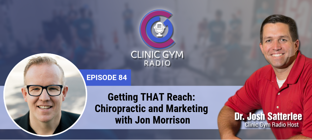 Image for Getting THAT Reach: Chiropractic and Marketing with Jon Morrison