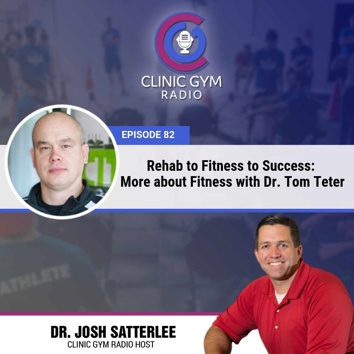 Rehab to Fitness to Success: More About Fitness with Dr. Tom Teter