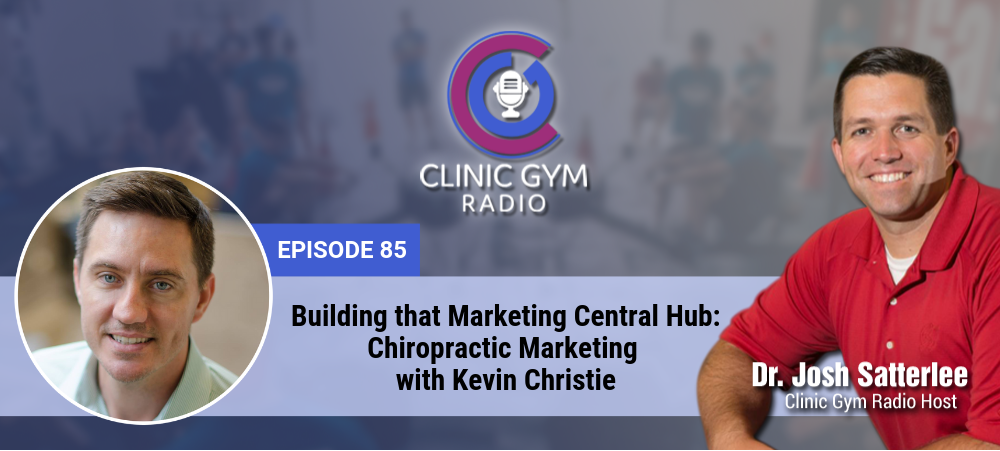 Image for Building that Marketing Central Hub: Chiropractic Marketing with Kevin Christie